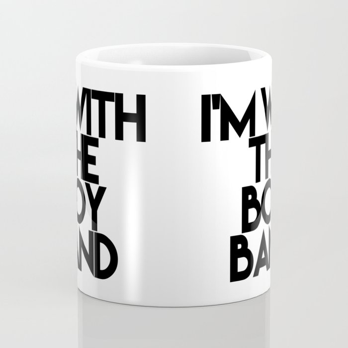 I'm With the Boy Band Coffee Mug