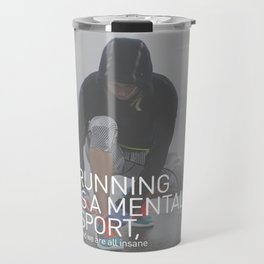Running Is A Mental Sport Travel Mug