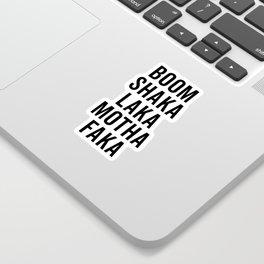 Boom Shaka Laka Funny Quote Sticker
