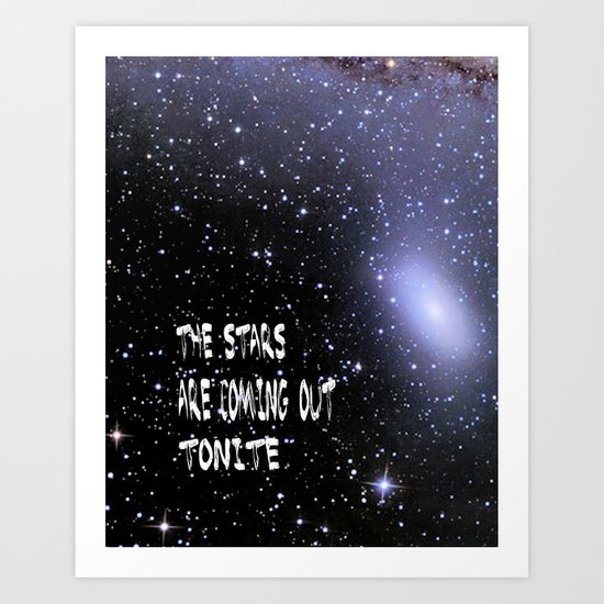 the stars are coming out tonite  U.S. Art Print