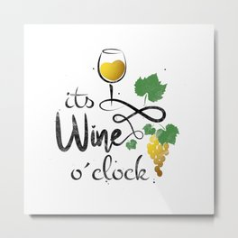 It's wine o'clock - funny red wine saying for wine lovers gift Metal Print