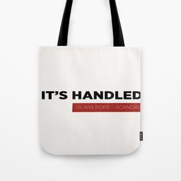 It's handled! Tote Bag