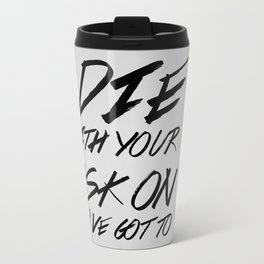 Die With Your Mask On Travel Mug