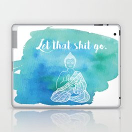 Let That Shit Go - Watercolor Buddha Laptop & iPad Skin