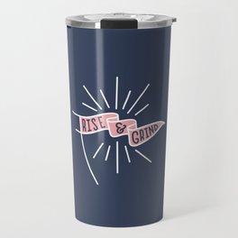 Rise & Grind Travel Mug Travel Mug