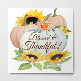 Blessed and Thankful pumpkin and flowers Metal Print