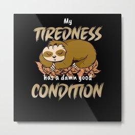 Sloth Fatigue Tired Laziness Late Riser Metal Print