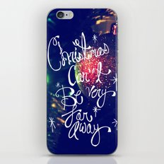 Christmas Can't Be Very Far Away iPhone & iPod Skin