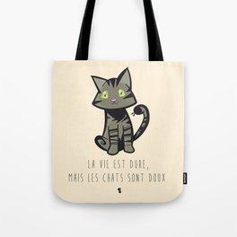 La vie est dure, mais les chats sont doux Tote Bag