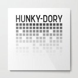 HUNKY-DORY Metal Print