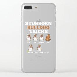 Stubborn Bulldog Tricks Funny Dog Pet Lover Clear iPhone Case