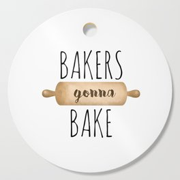 Bakers Gonna Bake Cutting Board