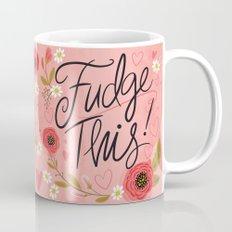 Pretty (not so) Sweary: Fudge This! Mug