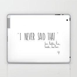 I Never Said That Laptop & iPad Skin