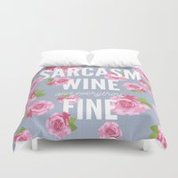 sarcasm Duvet Covers featuring Sarcasm, Wine and Everything Fine by Cosmic Revelations