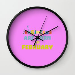 Engineers are born in February T-Shirt Dbv9q Wall Clock
