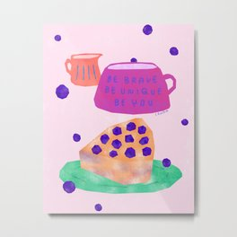 Be Brave Be Unique Be You Blueberry Cake Teatime Illustration Metal Print