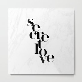 SECRET LOVE Metal Print