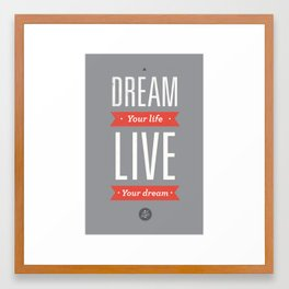 Dream your life | rd,gry Framed Art Print