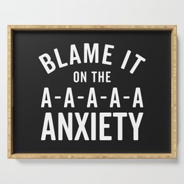 Blame It On Anxiety Funny Quote Serving Tray