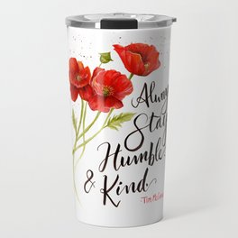 Stay Humble and Kind California Poppies Watercolor Travel Mug