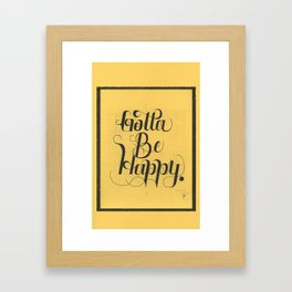 """THE YELLOW COLLECTION — """"GOTTA BE HAPPY"""" Framed Art Print"""