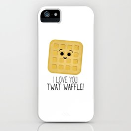 I Love You Twat Waffle iPhone Case