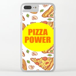 pizza power funny quote Clear iPhone Case