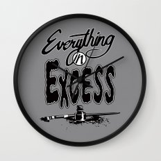 Everything In Excess. Wall Clock