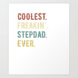 Fathers Day Shirt Coolest Freakin' StepDad Ever Funny Gift Art Print