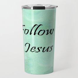 Follow Jesus Travel Mug