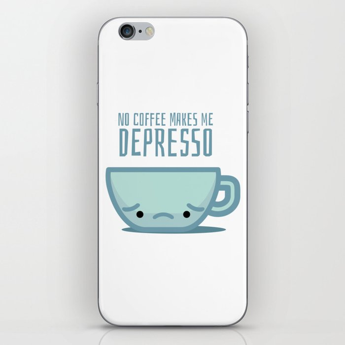 No coffee makes me depresso iPhone Skin