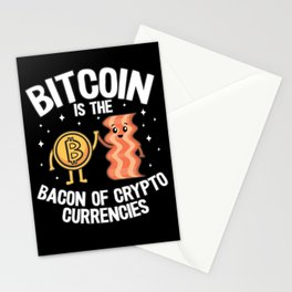 Bitcoin Is The Bacon Of Cryptocurrencies Quote BTC Gift Stationery Cards