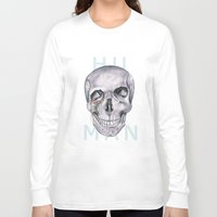 human Long Sleeve T-shirts featuring HUMAN by static candy