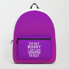 I'm Not Bossy I Just Have Leadership Skills Backpack