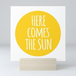 Here comes the sun Mini Art Print