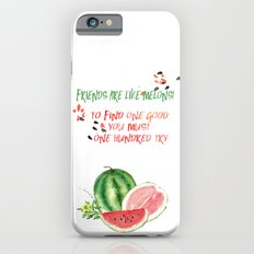 Friends are like melons - Funny illustration and typogpraphy Slim Case iPhone 6s