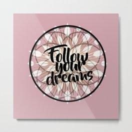 Follow Your Dreams Typography Mandala Metal Print
