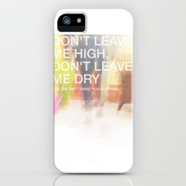 High and Dry iPhone Case
