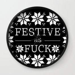 Festive as fuck Wall Clock