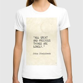 """""""All great and precious things are lonely."""" T-shirt"""