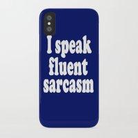 sarcasm iPhone & iPod Cases featuring I Speak Fluent Sarcasm by Wanker & Wanker