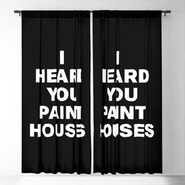 I Heard You Paint Houses Blackout Curtain
