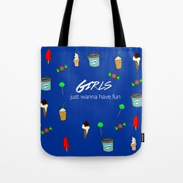 girls just wanna have fun 2 Tote Bag