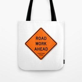 Road Work Ahead Meme Tote Bag