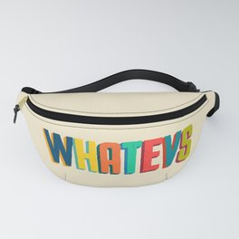 Whatevs Fanny Pack