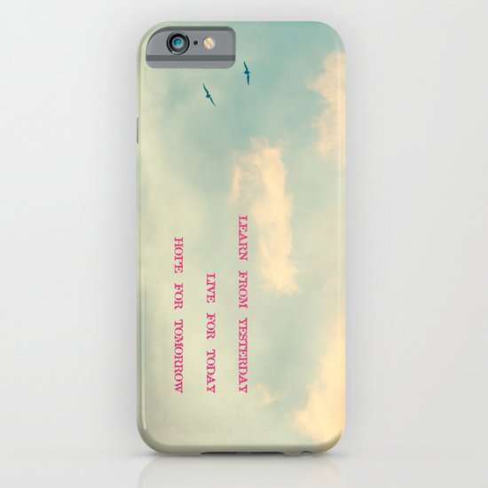 Learn from yesterday, live for today, hope for tomorrow  iPhone & iPod Case