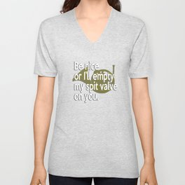 Be Nice Or I Will Empty My Spit Valve On You French Horn Unisex V-Neck