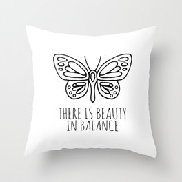 There is beauty in balance butterfly Throw Pillow