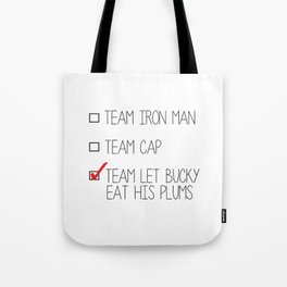 team let bucky eat his plums Tote Bag